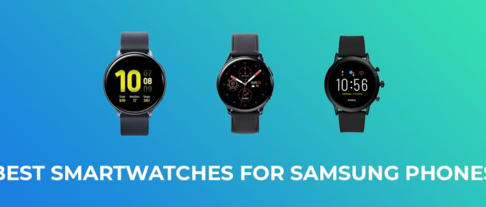 Best Smartwatches For Samsung Smartphones