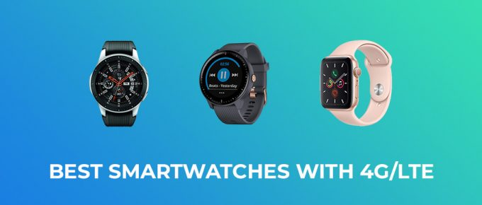 Best Smartwatches with 4G LTE