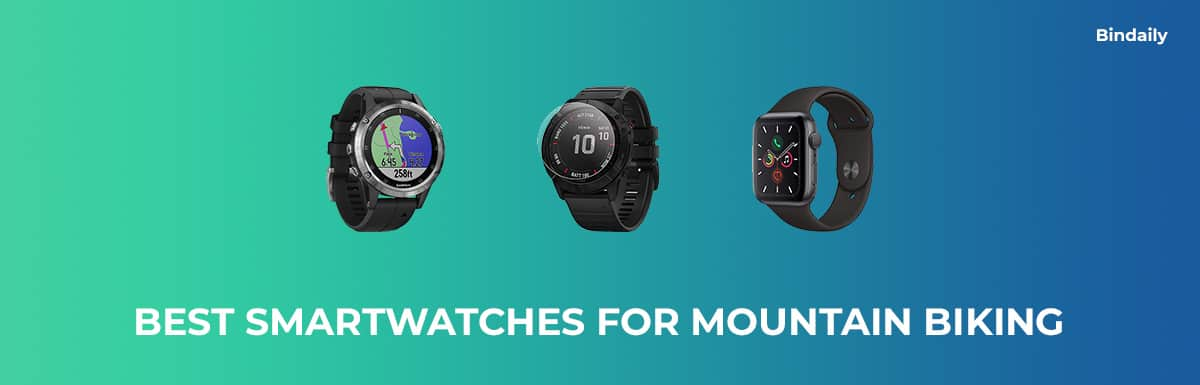 Smartwatches Suited For Mountain Biking