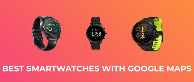 Best Smartwatches with Google Maps