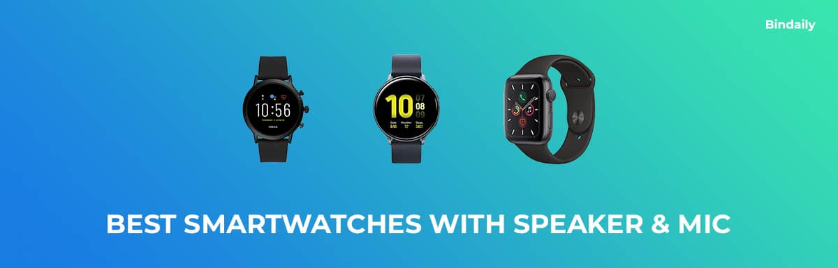 Best Smartwatches with Speaker and Mic