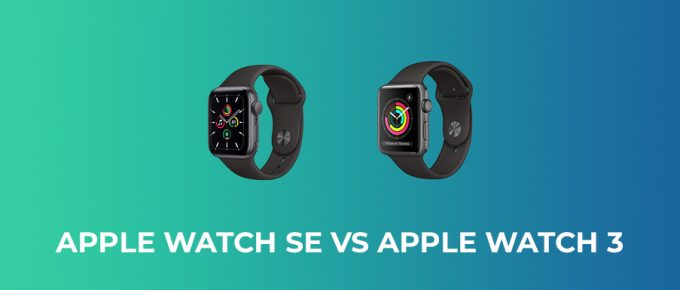 Apple Watch SE vs Apple Watch 3