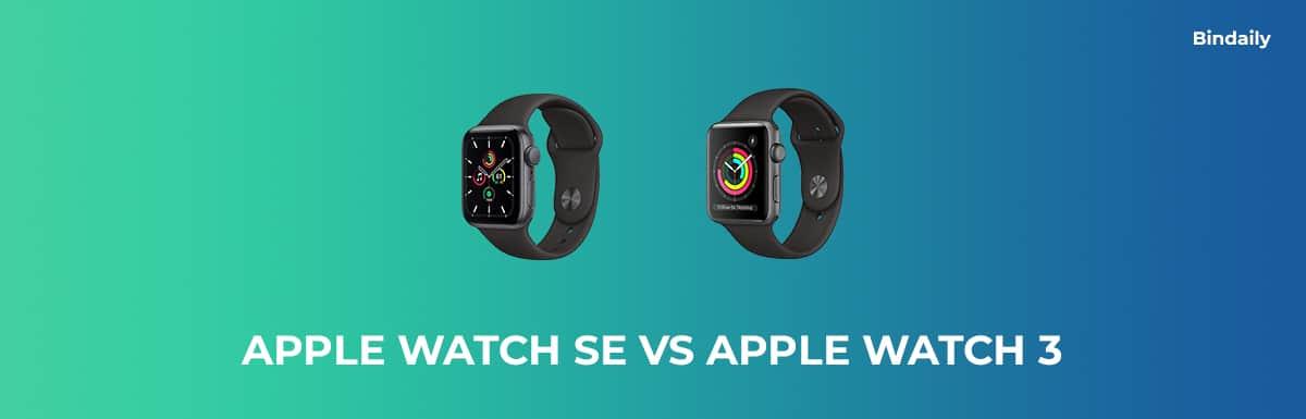 Apple Watch SE vs Apple Watch 3