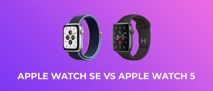 Apple Watch SE vs Apple Watch 5
