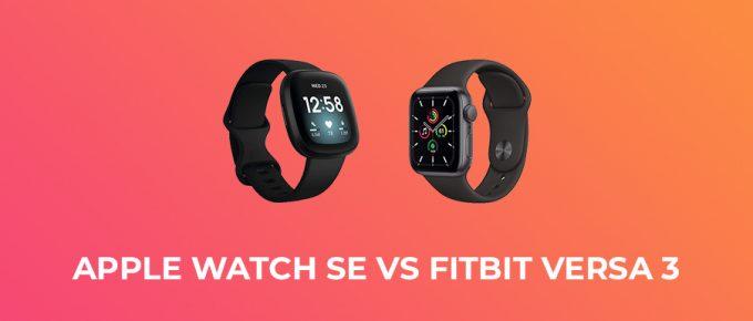 Apple Watch SE vs Fitbit Versa 3