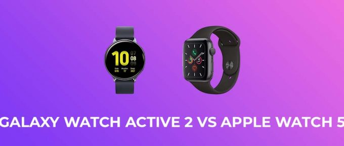 Galaxy‌ ‌Watch‌ ‌Active‌ ‌2‌ ‌vs‌ ‌Apple‌ ‌Watch‌ ‌5