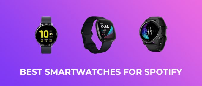 Best Smartwatches for Spotify