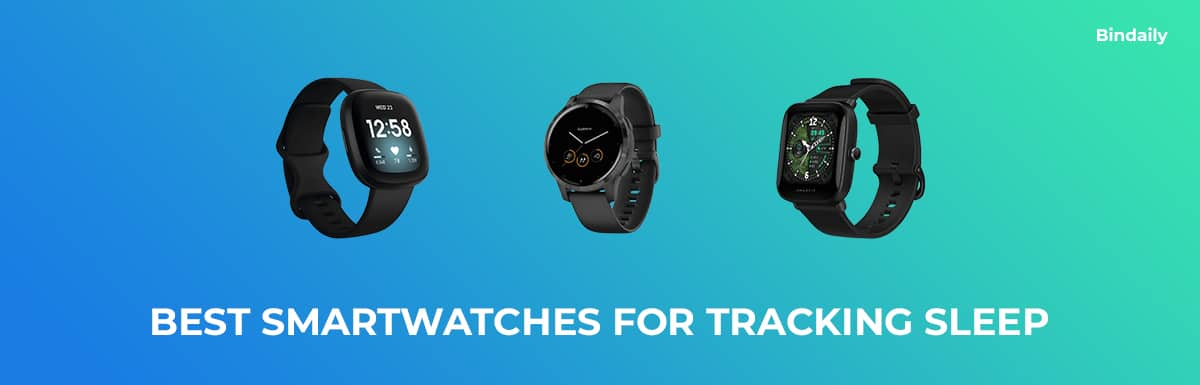 Best Smartwatches for Tracking Sleep